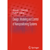 Design, modeling, and control of nanopositioning systems